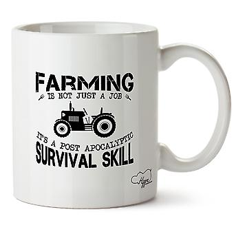 Hippowarehouse Farming Is Not Just A Job It's  A Post Apocalyptic Survival Skill Printed Mug Cup Ceramic 10oz