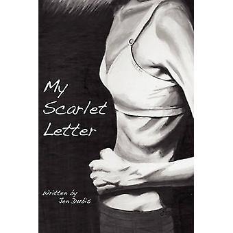 My Scarlet Letter by Dubis & Jen