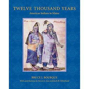 Tolv tusen år indianer i Maine av Bourque & Bruce