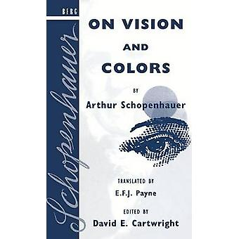 On Vision and Colors by Arthur Schopenhauer by Schopenhauer & Arthur
