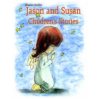 Jason and Susan Childrens Stories by Hobbs & Sharon