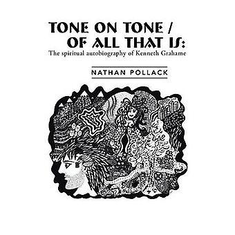 Tono en ToneOf todo lo que es la autobiografía espiritual de Kenneth Grahame por Pollack y Nathan