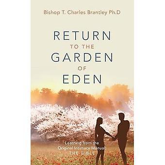 Vende tilbage til Edens læring fra den oprindelige intimitet Manual Bibelen af Brantley ph.d. & biskop T. Charles