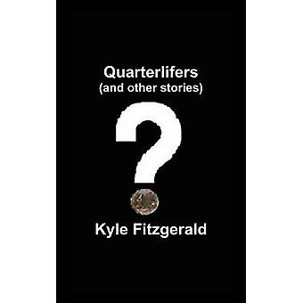 Quarterlifers and Other Stories by Fitzgerald & Kyle