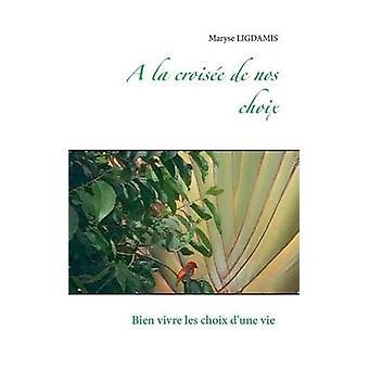 La Hotel de nos choixbien Vivre Les choix Dune vie by ligdamis & Maryse