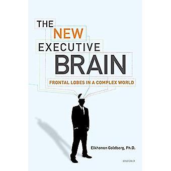 El nuevo cerebro ejecutivo: lóbulos frontales en un mundo complejo
