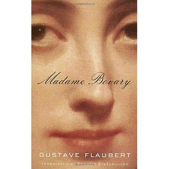 Madame Bovary - Patterns of Provincial Life by Gustave Flaubert - Fran