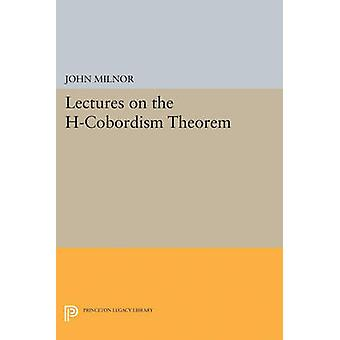 Lectures on the H-Cobordism Theorem by John Milnor - 9780691624556 Bo