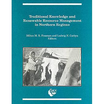 Traditional Knowledge & Renewable Resource Management in Northern Reg