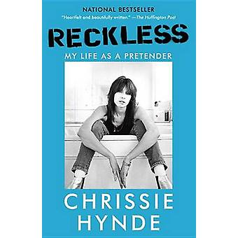 Reckless - My Life as a Pretender by Chrissie Hynde - 9781101912232 Bo