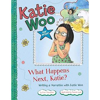What Happens Next - Katie? - Writing a Narrative with Katie Woo by Fra
