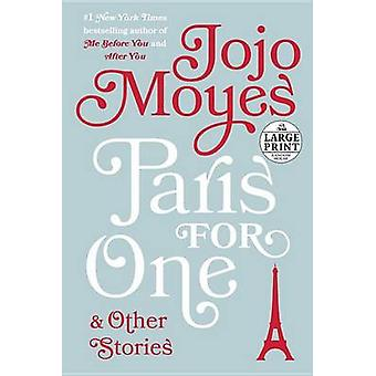 Paris for One and Other Stories by Jojo Moyes - 9781524708689 Book