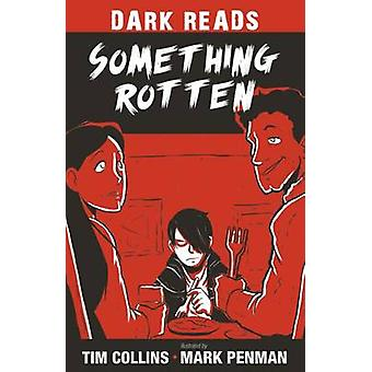 Something Rotten by Tim Collins - Mark Penman - 9781784644437 Book