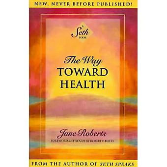 The Way Toward Health by Jane Roberts - 9781878424303 Book