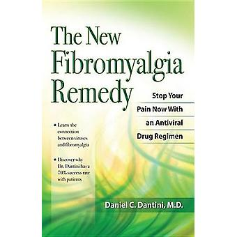 New Fibromyalgia Remedy by Daniel C. Dantini - 9781886039841 Book