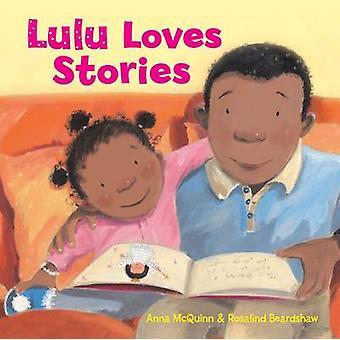 Lulu Loves Stories by Anna McQuinn - Rosalind Beardshaw - 97819078250