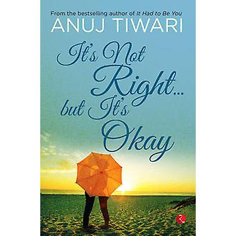 It's Not Right... but it's Okay by Anuj Tiwari - 9788129137326 Book