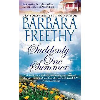 Suddenly One Summer by Barbara Freethy - 9781439101568 Book