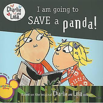 I Am Going to Save a Panda! by Lauren Child - 9780448453286 Book