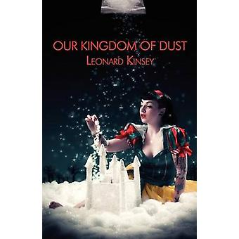 Our Kingdom of Dust by Kinsey & Leonard