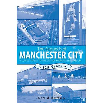 The Grounds of Manchester City by Burton & David