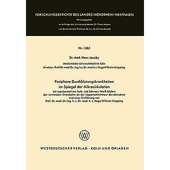 Periphere Durchblutungskrankheiten Im Spiegel Der Mikrozirkulation Mit Reprasentativen Farb Und SchwarzweissBildern Der Terminalen Strombahn an Der by Jakoby & Hans