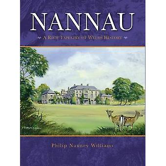 Nannau  A Rich Tapestry of Welsh History by Philip Williams