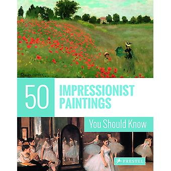 50 Impressionist Paintings You Should Know by Ines Engelmann