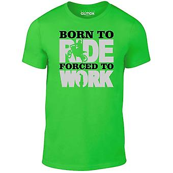 Men's born to ride forced to work t-shirt