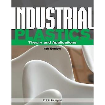 Industriell plast teori och tillämpningar av Erik Lokensgard