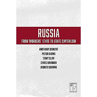 Russia - From Worker's State To State Capitalism by Anthony Arnove - 9