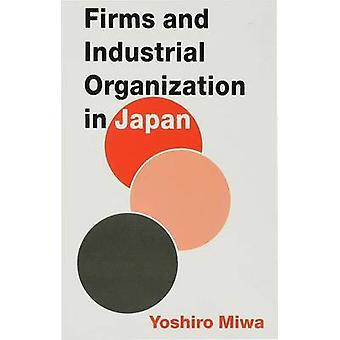 Firmsindustrial Organization in Japan by Miwa J.