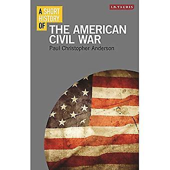 A Short History of the American Civil War (Short Histories)