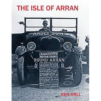 The Isle of Arran by Ken Hall - 9781840336351 Book