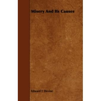 Misery and Its Causes by Devine & Edward T.