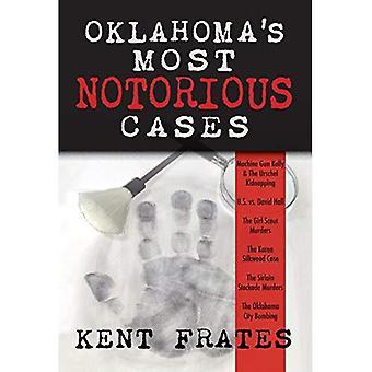 Oklahoma's Most Notorious Cases: Machine Gun Kelly Trial, Us Vs David Hall, Girl Scout Murders, Karen Silkwood...