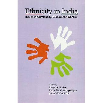 Ethnicity in India - Issues in Community Culture and Conflict by Ranji