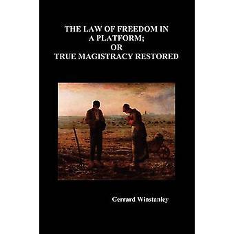 Law of Freedom in a Platform or True Magistracy Restored by Winstanley & Gerrard