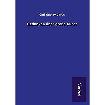 Gedanken ber groe Kunst by Carus & Carl Gustav