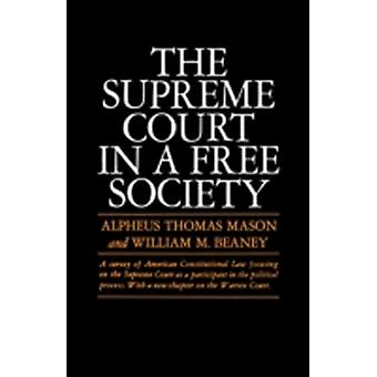 The Supreme Court in a Free Society by Mason & Alpheus Thomas