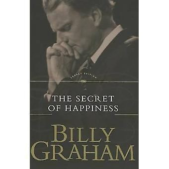 The Secret of Happiness door Billy Graham