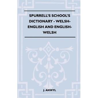 Spurrells Schools Dictionary  WelshEnglish And EnglishWelsh by Anwyl & J.