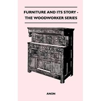 Furniture and its Story  The Woodworker Series by Anon