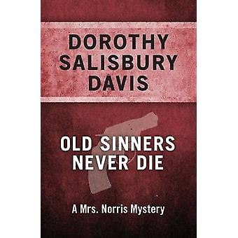 Old Sinners Never Die by Davis & Dorothy Salisbury