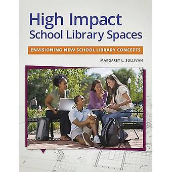 High Impact School Library Spaces Envisioning New School Library Concepts by Sullivan & Margaret