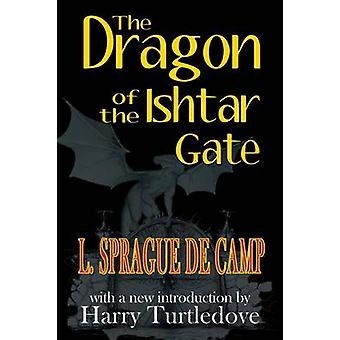 The Dragon of the Ishtar Gate by De Camp & L. Sprague