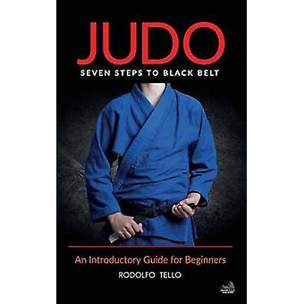 Judo An Introductory Guide for Beginners by Tello & Rodolfo