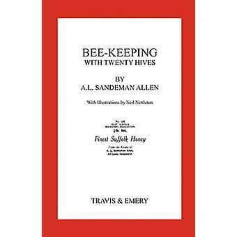 BeeKeeping with Twenty Hives.  Facsimile reprint. by SandemanAllen & Arthur Leonard