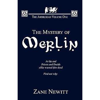 The Arthuriad Volume One The Mystery Of Merlin by Newitt & Zane