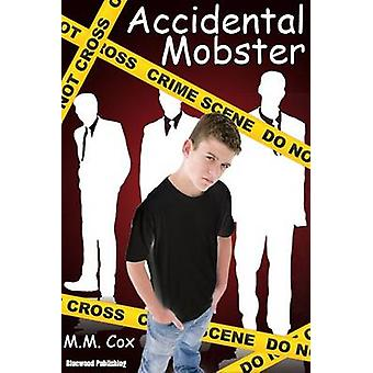 Accidental Mobster by Cox & M.M.